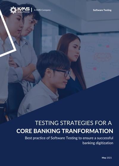 TESTING STRATEGIES TO ENSURE A CORE BANKING TRANSFORMATION-1